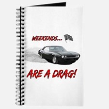 WEEKENDS ARE A REAL DRAG! Journal