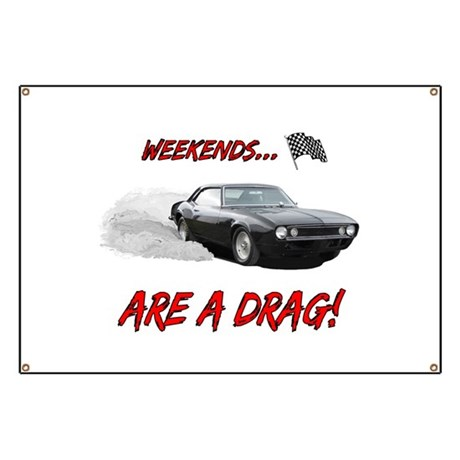WEEKENDS ARE A DRAG! Banner