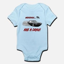 WEEKENDS ARE A DRAG! Infant Bodysuit