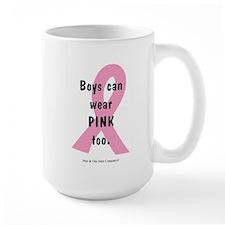 Boys can wear PINK too. Mug