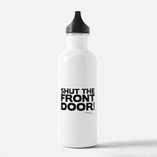 Shut the Front Door! Water Bottle