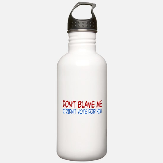 Don't Blame Me, I Didn't Vote for Him Water Bottle