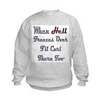 When Hell Freezes Over 2 Kids Sweatshirt