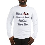 When Hell Freezes Over 2 Long Sleeve T-Shirt