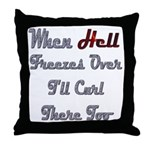 When Hell Freezes Over 2 Throw Pillow