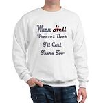 When Hell Freezes Over 2 Sweatshirt
