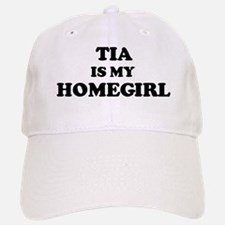 Tia Is My Homegirl Baseball Baseball Cap