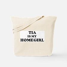 Tia Is My Homegirl Tote Bag