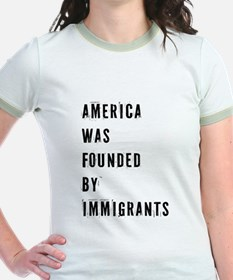 America was Founded by Immigrants T-Shirt