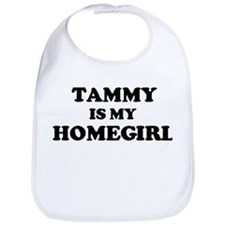 Tammy Is My Homegirl Bib
