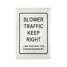 Slower Traffic - Rectangle Magnet
