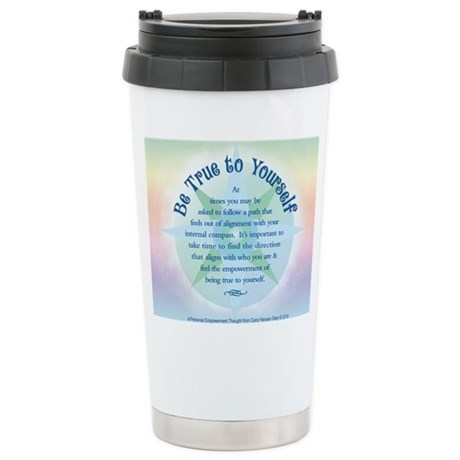 Be True to Yourself Stainless Steel Travel Mug