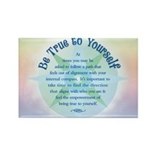 Be True to Yourself Rectangle Magnet