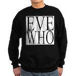 1001. EVE WHO Sweatshirt (dark)