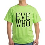 1001. EVE WHO Green T-Shirt