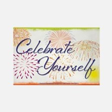 Celebrate Yourself Rectangle Magnet