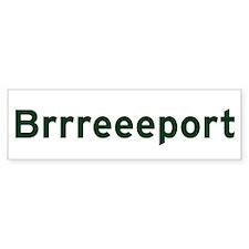 Brrreeeport Bumper Bumper Sticker