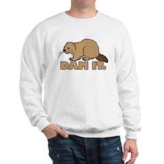 Dam It. Sweatshirt