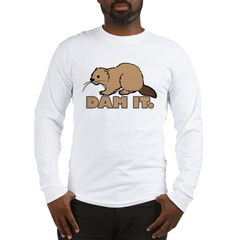 Dam It. Long Sleeve T-Shirt
