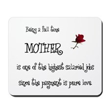Full Time Mother Mousepad