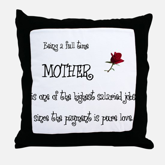 Full Time Mother Throw Pillow