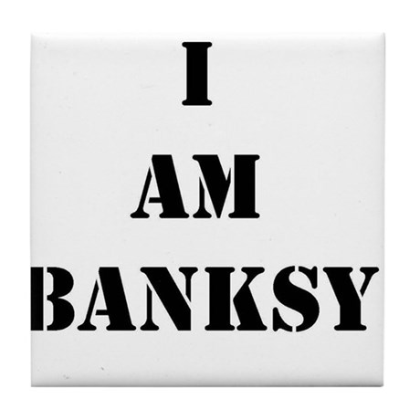 I Am Banksy Tile Coaster