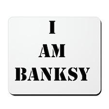 I Am Banksy Mousepad