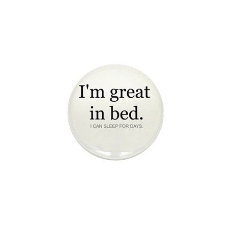 I'm great in bed. I can sleep Mini Button (10 pack