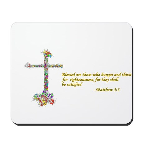 Thirst For Righteousness Mousepad