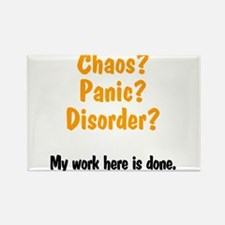 Chaos? Panic? Disorder? Rectangle Magnet