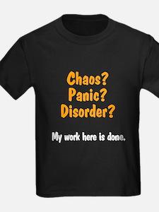 Chaos? Panic? Disorder? T