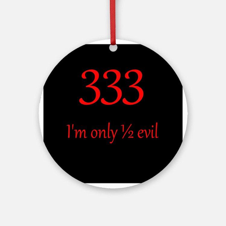 333: Half Evil Ornament (Round)