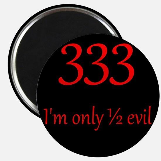 333: Half Evil Magnet
