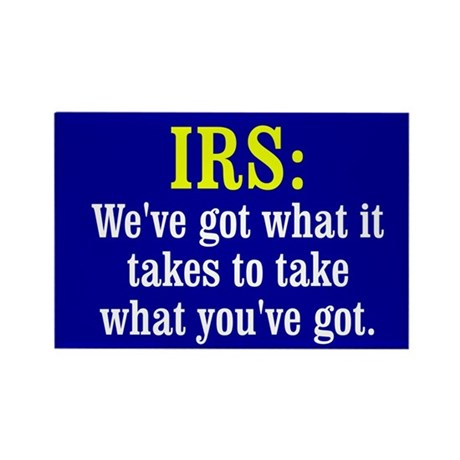 What the IRS Has Rectangle Magnet (10 pack)