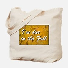 I'm due in the fall Tote Bag
