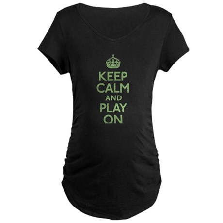 Keep Calm And Play On Maternity Dark T-Shirt