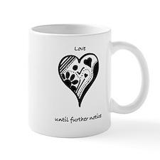 Love Until Further Notice Mug