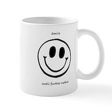Smile Until Further Notice Mug
