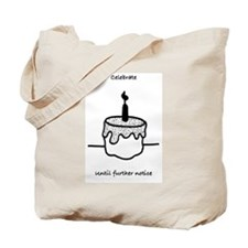 Celebrate Until Further Notice Tote Bag