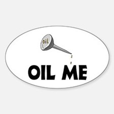 Oil Me Oval Decal