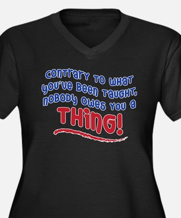 NOBODY OWES YOU A THING! Women's Plus Size V-Neck