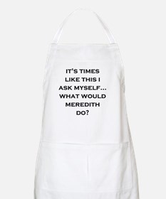 What Would Meredith Do? BBQ Apron