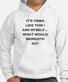 What Would Meredith Do? Hoodie
