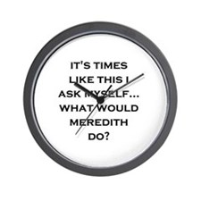 What Would Meredith Do? Wall Clock