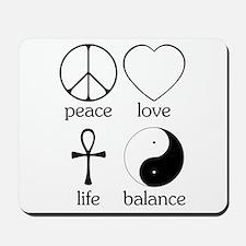 Peace Love Life Balance Mousepad