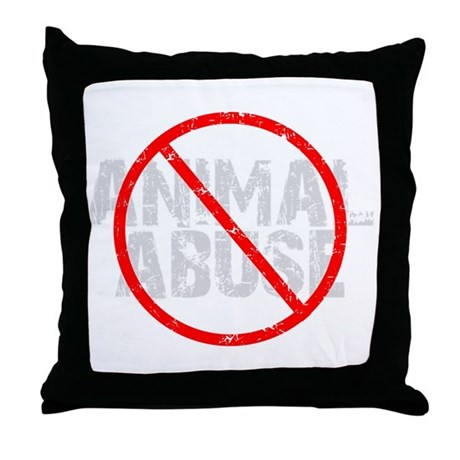No Animal Abuse Throw Pillow