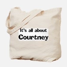 It's all about Courtney Tote Bag