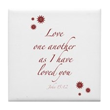 As I have loved you Tile Coaster