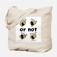 2B or not 2B Tote Bag