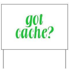 Got Cache? - Green Yard Sign